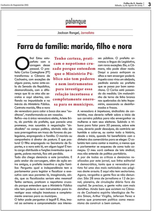 A relação entre Legilslativo e Executivo na terra de Roberto Carlos está vexatória